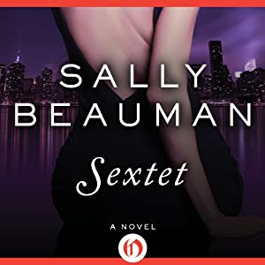 Sextet: The Lovers and Liars Trilogy, Book 3 | [Sally Beauman]
