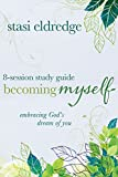 Becoming Myself 8-Session Study Guide: Embracing God's Dream of You