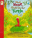 What Newt Could Do for Turtle (0744554934) by London, Jonathan