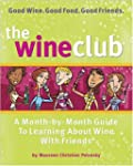 Wine Club, The: Every Girl's Guide to...