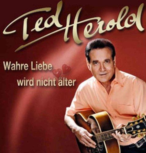 Ted Herold - Wahre Liebe Wird Nicht Ter