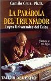 img - for La Parabola del Triunfador: Leyes Universales del Exito (Spanish Edition) book / textbook / text book