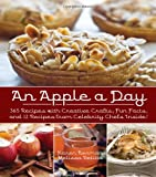 An Apple A Day: 365 Recipes with Creative Crafts, Fun Facts, and 12 Recipes from Celebrity Chefs Inside!