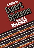 A Guide to Expert Systems (Teknowledge Series in Knowledge Engineering)