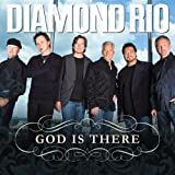 God Is There - Diamond Rio