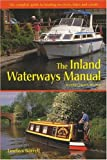 Emrhys Barrell The Inland Waterways Manual: The Complete Guide to Boating on Rivers, Lakes and Canals (Travel)