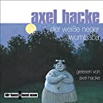 Der weiße Neger Wumbaba | Axel Hacke