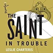 The Saint in Trouble: The Saint, Book 47 | Leslie Charteris