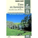 L'eau en Auvergne : Cascades - Lacs - Rivières...