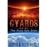 Gyaros Book One: The Mice Eat Iron (YA 17+ Sci Fi Adventure)