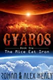 Gyaros Book One: The Mice Eat Iron (New Adult Sci Fi Adventure)