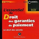 echange, troc Jean-Paul Branlard - L'essentiel du Droit des garanties de paiement : Le droit des sûretés