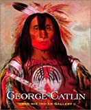 George Catlin and His Indian Gallery (0393052176) by Catlin, George
