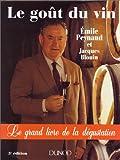 Le Goût du vin : Le Grand Livre de la dégustation