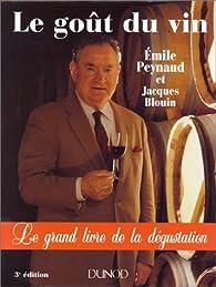 Le Goût du vin : Le Grand Livre de la dégustation par Emile Peynaud