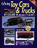 Toy Cars & Trucks: Identification and Value Guide (2nd ed)