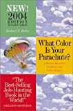 What Color Is Your Parachute?: A Practical Manual for Job-Hunters and Career-Changers (1580085415) by Richard N. Bolles