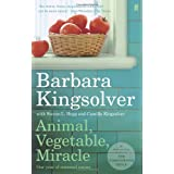 Animal, Vegetable, Miracle: Our Year of Seasonal Eatingby Barbara Kingsolver