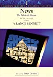 News: The Politics of Illusion (Longman Classics Series in Political Science), Fifth Edition (0321088786) by Lance Bennett