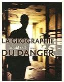 echange, troc Hamid Skif - La Géographie du danger
