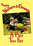 Wallace & Gromit: A Pier Too Far (Wallace & Gromit Comic Strip Books)