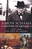A History of Britain: Fate of Empire; 1776-2000 v.3 (Vol 3) (0563487194) by Schama, Simon