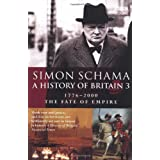 A History of Britain 3: 1776-2000 - The Fate of Empire: Fate of Empire; 1776-2001 Vol 3by Simon Schama CBE