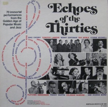 Echoes Of The Thirties: A Compilation Of 70 Immortal Rare Performances From The Golden Age... by Fletcher Henderson, Benny Goodman, Duke Ellington, Red Norvo and Gene Krupa
