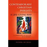A Life Giving Way: A Commentary on the Rule of St Benedict (Continuum Icons) (Continuum Icons Series)by Benedict Regula