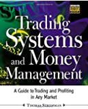 Trading Systems and Money Management (McGraw-Hill Trader's Edge)