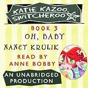Katie Kazoo, Switcheroo #3: Oh, Baby! | Nancy Krulik
