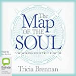 The Map of the Soul: Discovering Your True Purpose | Tricia Brennan