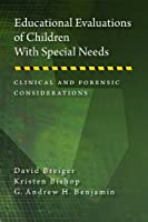 Educational Evaluations of Children with Special Needs: Clinical and Forensic Considerations (Forensic Practice in Psychology)