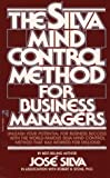 Silva Mind Control for Business Managers (0671739689) by José Silva