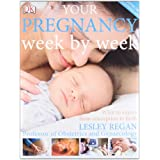Your Pregnancy Week by weekby Lesley Regan