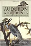 Audubon Art Prints: A Collectors Guide to Every Edition