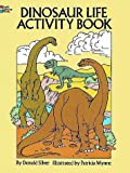 Dinosaur Life Activity Book (Dover Children's Activity Books) (0486258092) by Silver, Donald M.