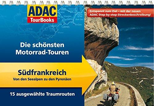 ADAC TourBooks Südfrankreich: Von den Seealpen zu den Pyrenäen: Die schönsten Motorrad-Touren