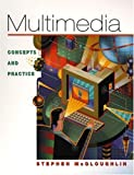 Multimedia :  concepts and practice /