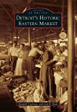 img - for Detroit's Historic Eastern Market (Images of America) book / textbook / text book
