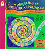 The Wheeling and Whirling-around Book (Read & Wonder)