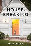 Housebreaking: A Novel