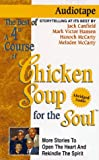 4th Course of Chicken Soup for the Soul: 101 More Stories to Open the Heart and Rekindle the Spirit