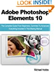 Adobe Photoshop Elements 10: The Comp...