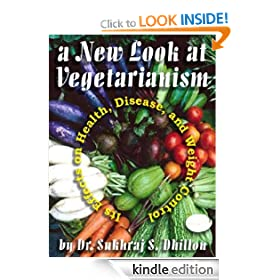 A NEW LOOK AT VEGETARIANISM: Its Positive Effects on Health and Disease Control (Self-help and Spiritual Series)