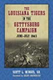 img - for The Louisiana Tigers In The Gettysburg Campaign, June-July 1863 book / textbook / text book