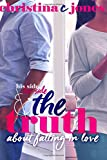 img - for The Truth: His Side, Her Side, and The Truth About Falling in Love book / textbook / text book