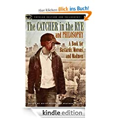 The Catcher in the Rye and Philosophy (Popular Culture and Philosophy)