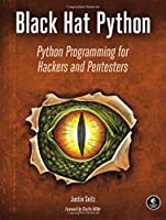 Black Hat Python: Python Programming for Hackers and Pentesters Front Cover