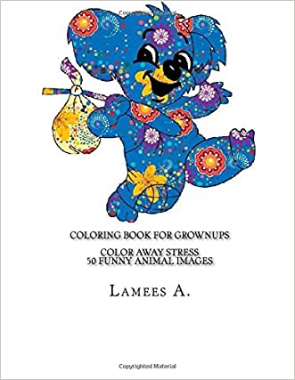 Coloring Book For Grownups: Color Away Stress  50 Funny Animal Images (Coloring For Grownups)